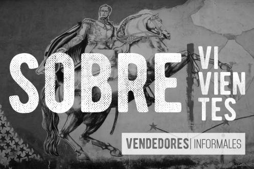 SOBRE|vivientes. Street Vendors. Photo Series.